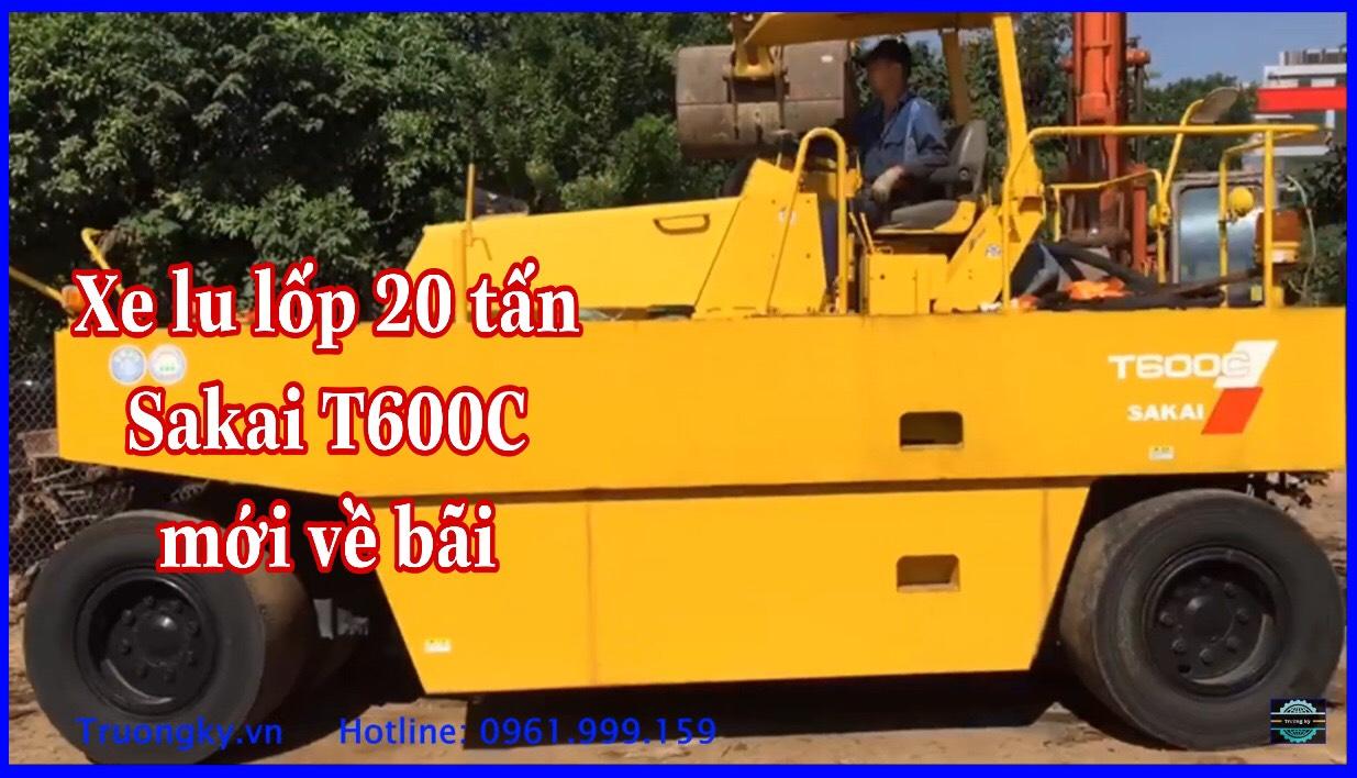 lu lốp 20 tấn sakai T600C – mới về bãi