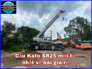 Cẩu 25 tấn Kato SR-25-sp-V mới về bãi giá rẻ