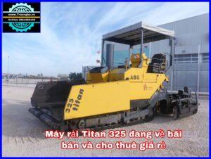 Máy rải Titan 325 đang về bãi giá rẻ
